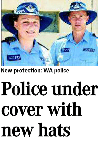 Police under cover with new hats